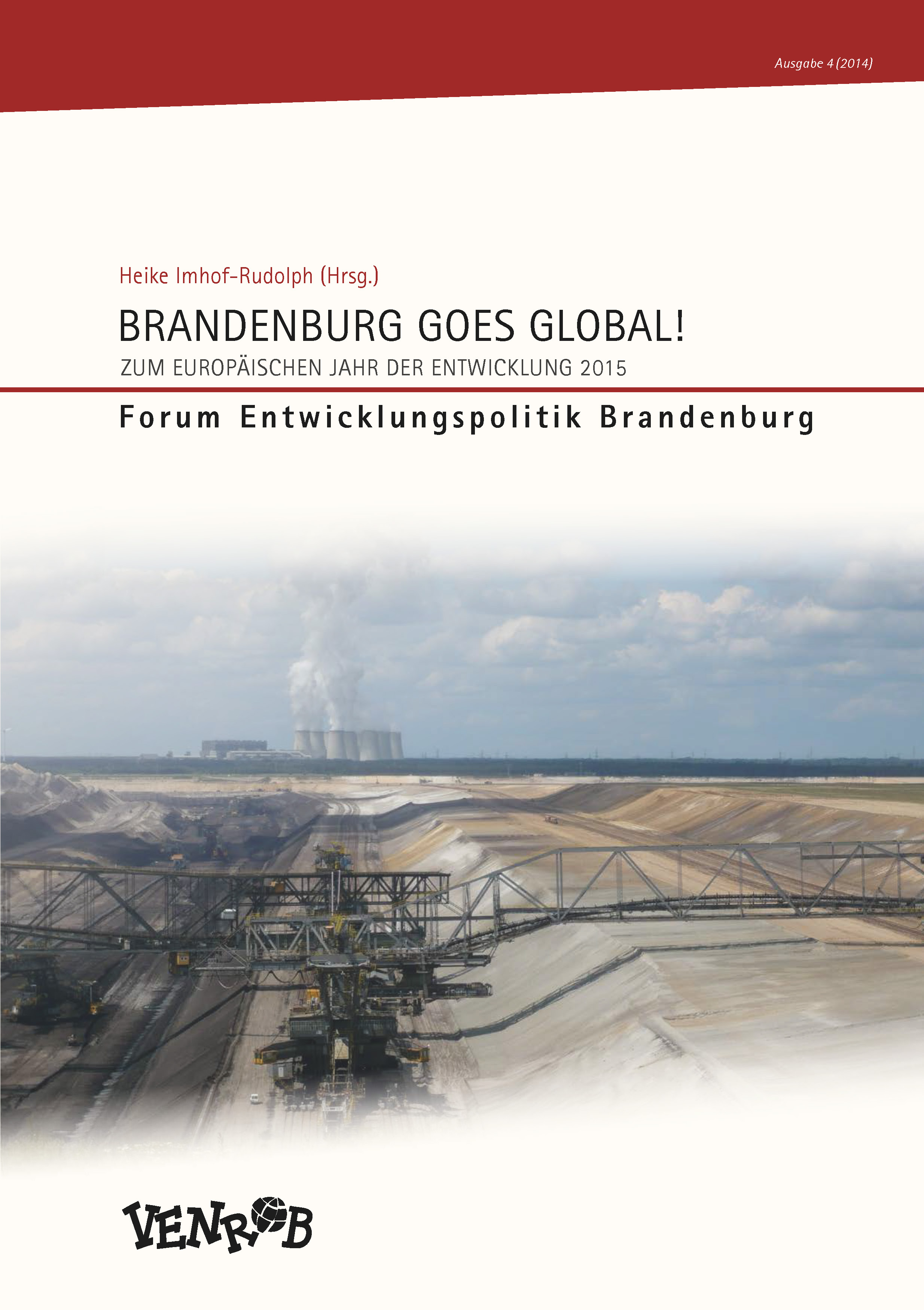 VENROB(Hrsg.): Brandenburg goes global. Forum Entwicklungspolitik Brandenburg 4 (2014)